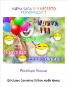 Penelope Mousse - NUEVA SAGA !!!!! NECESITO PERSONAJES!!!!