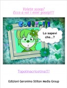 Topolinacricetina!!! - Volete scoop?Ecco a voi i miei gossip!!!