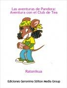 Ratonikua - Las aventuras de Pandora:Aventura con el Club de Tea