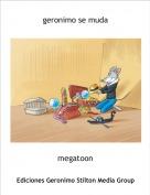megatoon - geronimo se muda