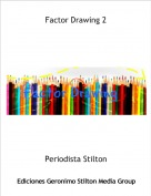 Periodista Stilton - Factor Drawing 2