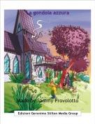 Made by Sammy Provolotto - La gondola azzura