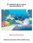 Mielcita Ratidulce - El misterio de la cueva secreta (Parte 1)