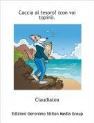 Claudiatea - Caccia al tesoro! (con voi topini).