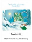 Topolino2003 - Che freddo sul monte GorgoAlto