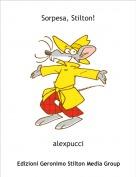 alexpucci - Sorpesa, Stilton!