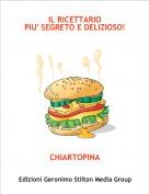 CHIARTOPINA - IL RICETTARIOPIU' SEGRETO E DELIZIOSO!