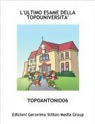 TOPOANTONIO06 - L'ULTIMO ESAME DELLA TOPOUNIVERSITA'