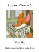 Vickyrikiki - Il corriere di Topazia n 5