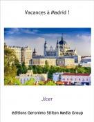 Jicer - Vacances à Madrid !