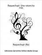 Raquechupi (Ra) - Raquechupi: Una ratoncita más