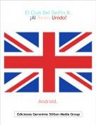 Android. - El Club Del Delfín 8.¡Al Reino Unido!
