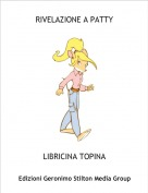 LIBRICINA TOPINA - RIVELAZIONE A PATTY