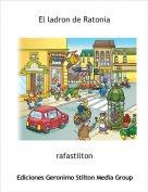 rafastilton - El ladron de Ratonia