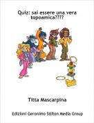 Titta Mascarpina - Quiz: sai essere una vera topoamica????