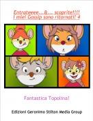 Fantastica Topolina! - Entrateeee...&... scoprite!!!! I miei Gossip sono ritornati! 4