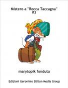 marytopik fonduta - Mistero a ''Rocca Taccagna''#3