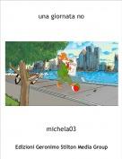 michela03 - una giornata no