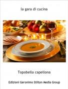 Topobella capellona - la gara di cucina