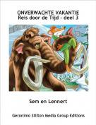 Sem en Lennert - ONVERWACHTE VAKANTIEReis door de Tijd - deel 3