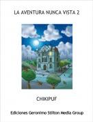 CHIKIPUF - LA AVENTURA NUNCA VISTA 2