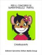 CHIARA(kiki9) - PER IL CONCORSO DI SUPERTIPAELE(2° PARTE)