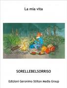 SORELLEBELSORRISO - La mia vita