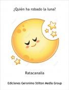 Ratacanalla - ¿Quién ha robado la luna?