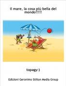 topagy:) - il mare, la cosa più bella del mondo!!!!!