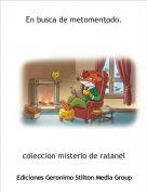 coleccion misterio de ratanel - En busca de metomentodo.