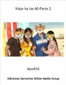Alex910 - Viaje ha los 60-Parte 2