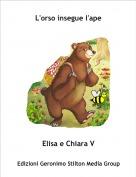 Elisa e Chiara V - L'orso insegue l'ape