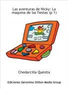Chedarcilla Quesita - Las aventuras de Nicky: La maquina de las fiestas (p 1)