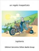 topilenia - un regalo inaspettato