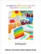 Sofiasquitti - La guerra delle torte con voi topolini e concorso!!!