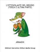 ARMADIX - L'OTTOVOLANTE DEL BRIVIDO(TERZA E ULTIMA PARTE)