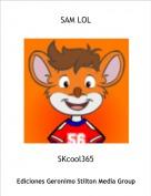 SKcool365 - SAM LOL