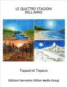 Topastrid Topano - LE QUATTRO STAGIONI DELL'ANNO