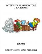 LINAKO - INTERVISTA AL MANGIATORE D'ECCELENZA!
