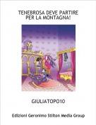 GIULIATOPO10 - TENEBROSA DEVE PARTIRE PER LA MONTAGNA!