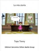 Topo Tenny - La mia storia