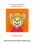 Emidiveratón - Mi nueva colección¿quieres salir?