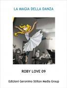 ROBY LOVE 09 - LA MAGIA DELLA DANZA