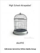 Alex910 - High School-Atrapadas!