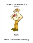 TopAly - Iena e la sua ammiratrice segreta