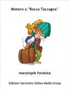 marytopik fonduta - Mistero a ''Rocca Taccagna''