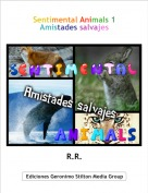 R.R. - Sentimental Animals 1Amistades salvajes