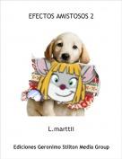 L.marttii - EFECTOS AMISTOSOS 2
