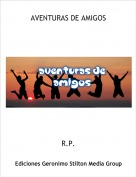 R.P. - AVENTURAS DE AMIGOS