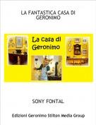 SONY FONTAL - LA FANTASTICA CASA DI GERONIMO